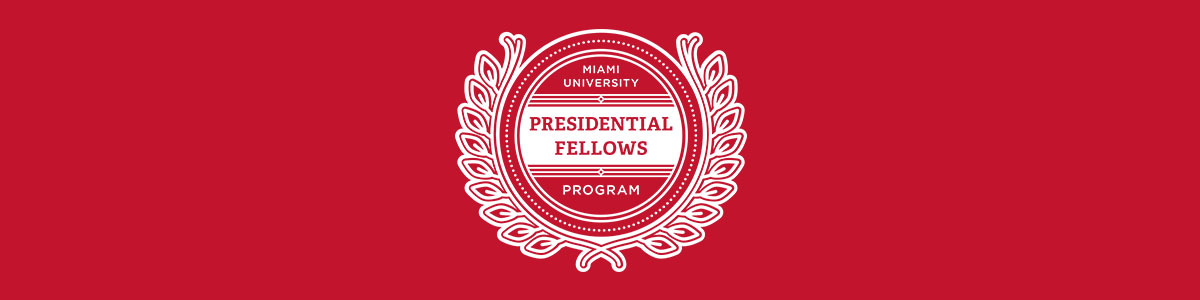 Miami University Presidential Fellows Program
