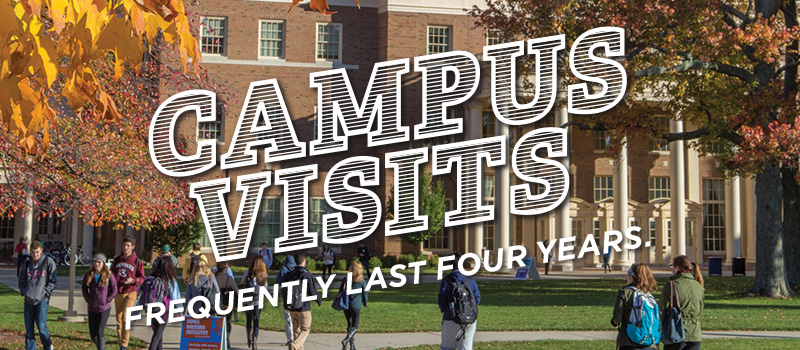 Campus Visits frequently last four years