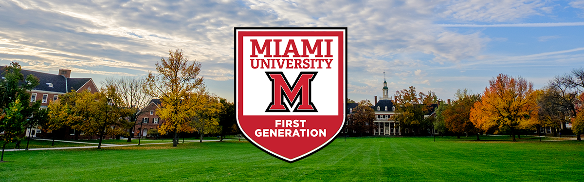 Colorful photo of Central Quad with a badge on top of it that reads Miami University First Generation
