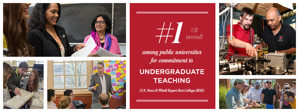 Number 1 (number 2 overall) among public universities for commitment to undergraduate teaching. (U.S. News and World Report Best Colleges 2015). Photos of instructors and students interacting.