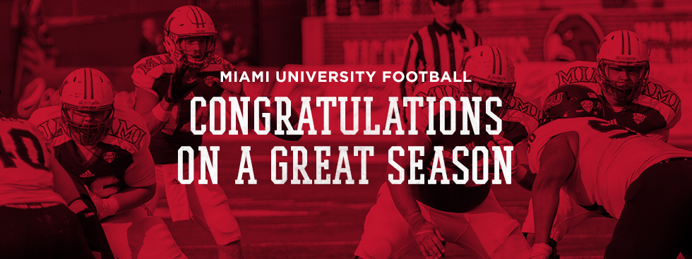 Miami University Football Congratulations on a great season.