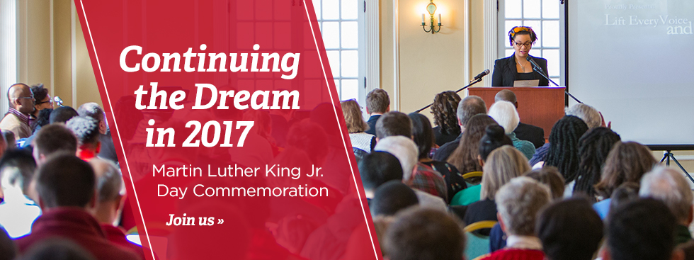Continuing the dream in 2017. Martin Luther Kimg Jr. Day Commemoration. Join us »