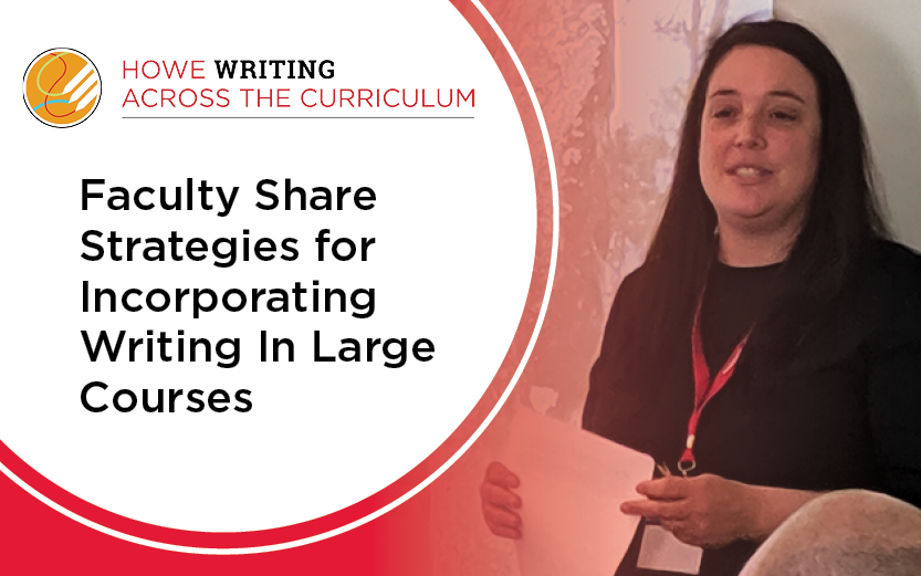 Faculty Share Strategies for Incorporating Writing in Large Courses