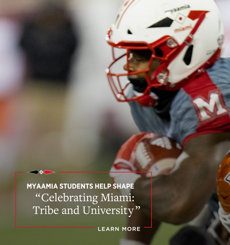 Myaamia students help shape Celebrating Miami: Tribe and University. Learn more