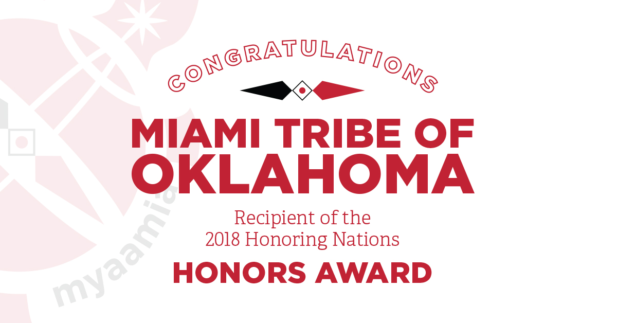 The Miami Tribe was honored for its program myaamiaki eemamwiciki (pronounced ay-mom-witch-EE-kee). It means Miami Awakening.