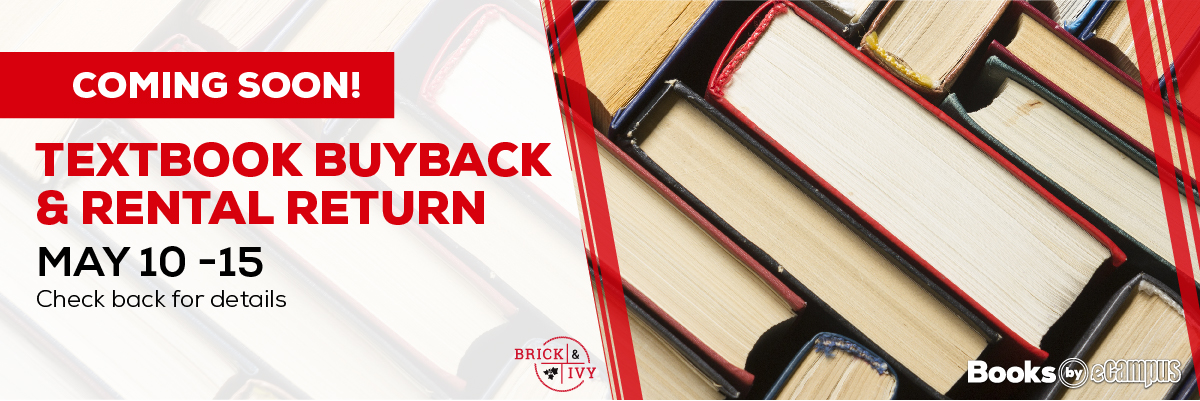Coming soon! Textbook Buyback & Rental Return. May 10-15. Check back for details.