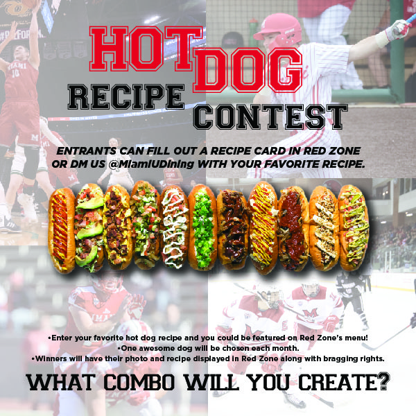 Red Zone Hot Dog Contest - Fill out a recipe card in Red Zone or DM us @miamiudining