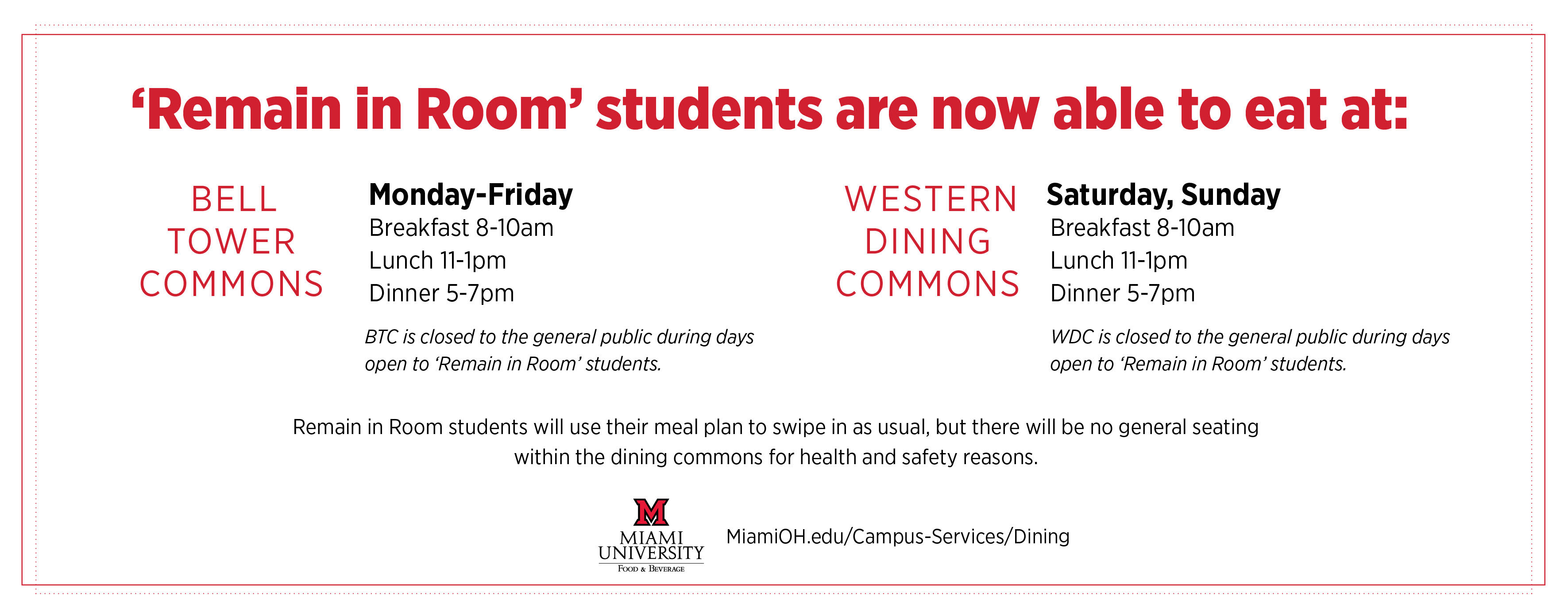 Remain in room students are now able to eat at Bell Tower Monday-Friday and Western Saturday-Sunday