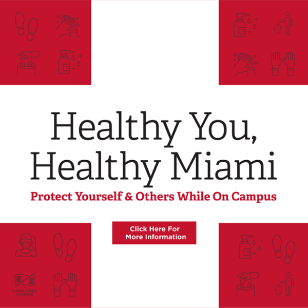 Healthy You, Healthy Miami. Click this photo to review more information regarding campus services health and safety precautions.