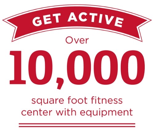 Get active, Over 10000 square foot fitness center with equipment