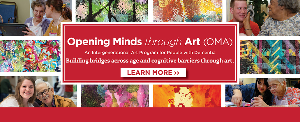 Images of artwork created by OMA artists, and Students working with OMA artists. TEXT: Opening Minds through Art (OMA). An Intergenerational Art Program for People with Dementia. Building bridges across age and cognitive barriers through art.