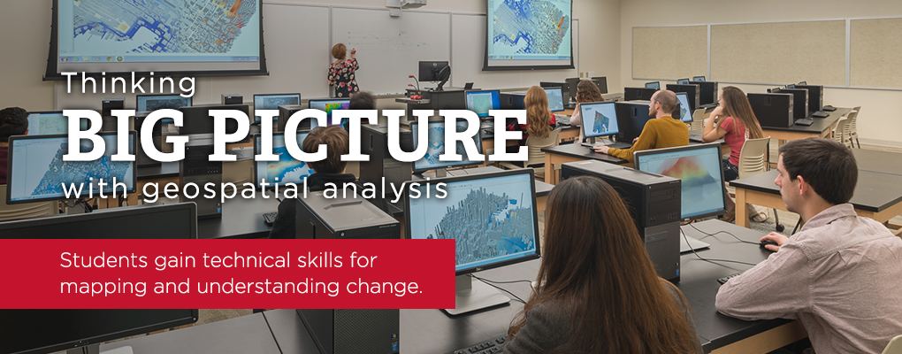 Thinking Big Picture with geospatial analysis | Students gain technical skills for mapping and understanding change