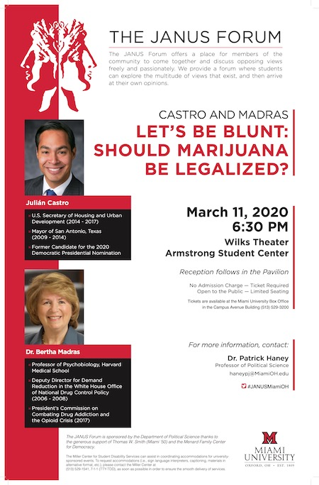 "We are excited to announce that our Spring Forum will be on Wednesday, March 11th at 6:30PM in Wilks Theater, titled ""Let's Be Blunt: Should Marijuana Be Legalized?"" featuring Julian Castro and Dr. Bertha Madras."