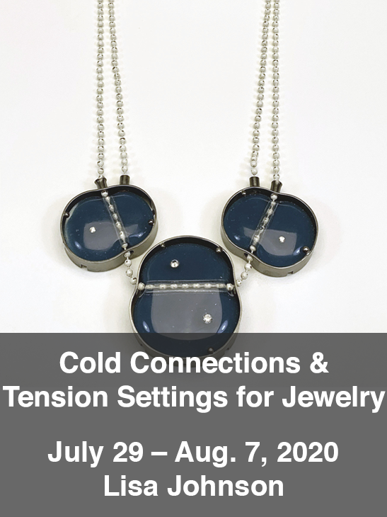 Cold Connections & Tension Settings for Jewelry-Lisa Johnson