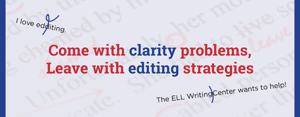 Come with clarity problems, Leave with editing strategies!