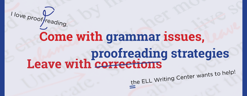 Come with grammar issues, proofreading strategies! Leave with corrections