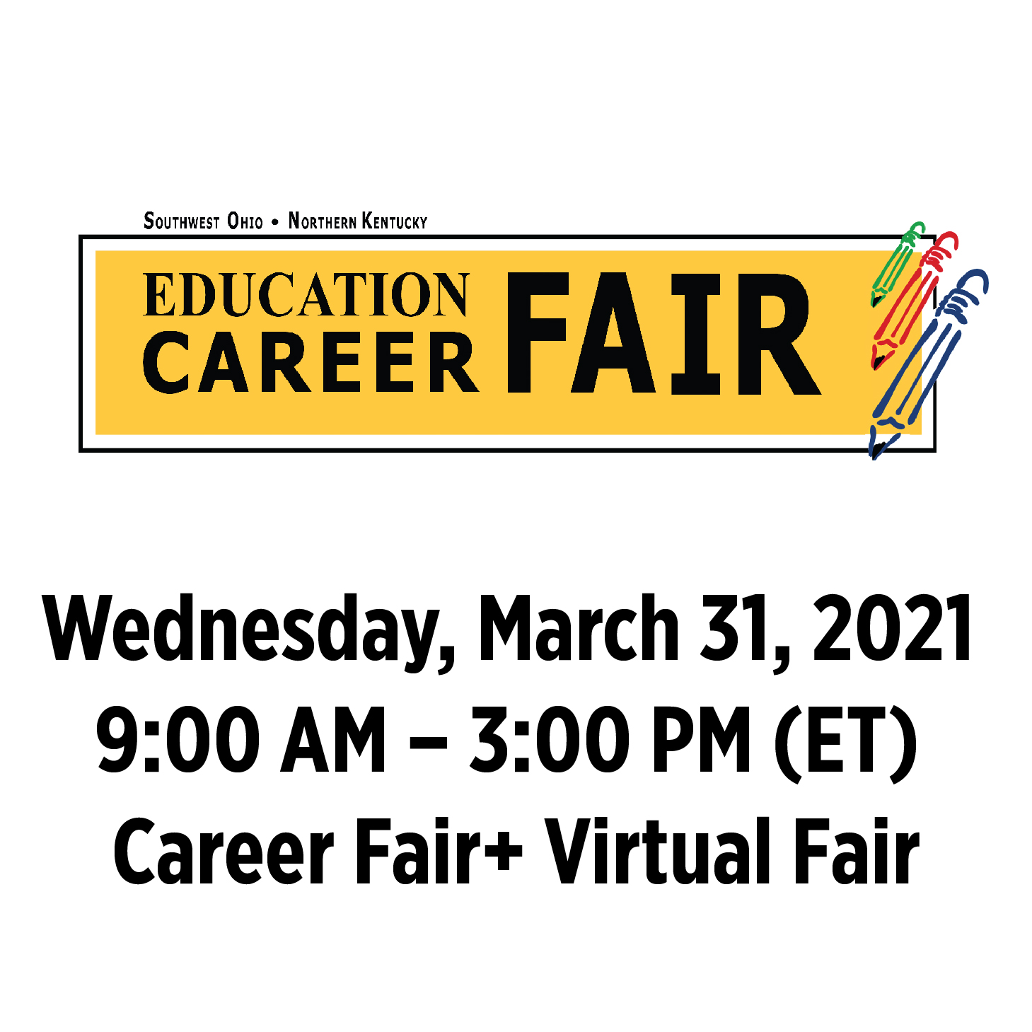 Southwest Ohio, Northern Kentucky Education Career Fair on Wednesday, March 31, 2021 from 9am to 3pm ET on the Career Fair+ Virtual Fair platform