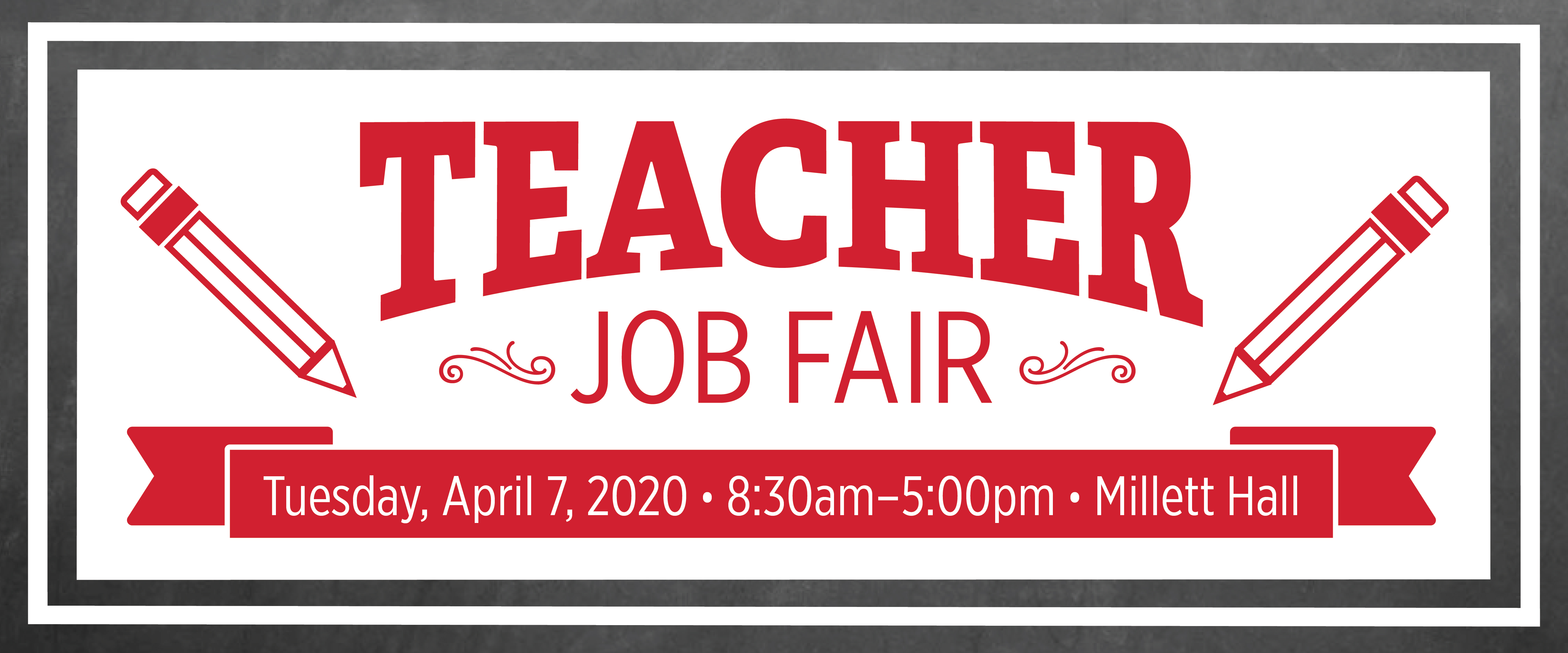 Teacher Job Fair on Tuesday, April 7, 2020 from 8:30am–5:00pm at Millett Hall