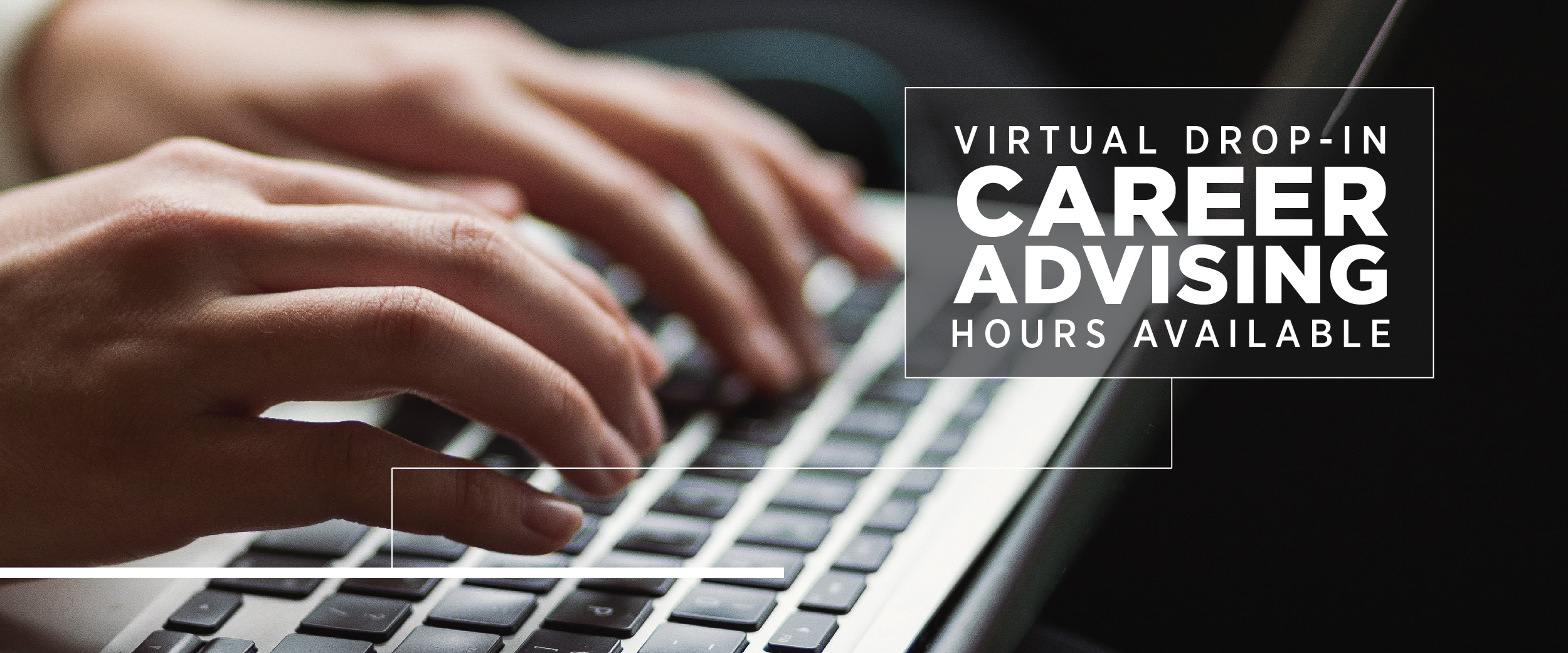 Virtual Drop-In Career Advising Hours are available