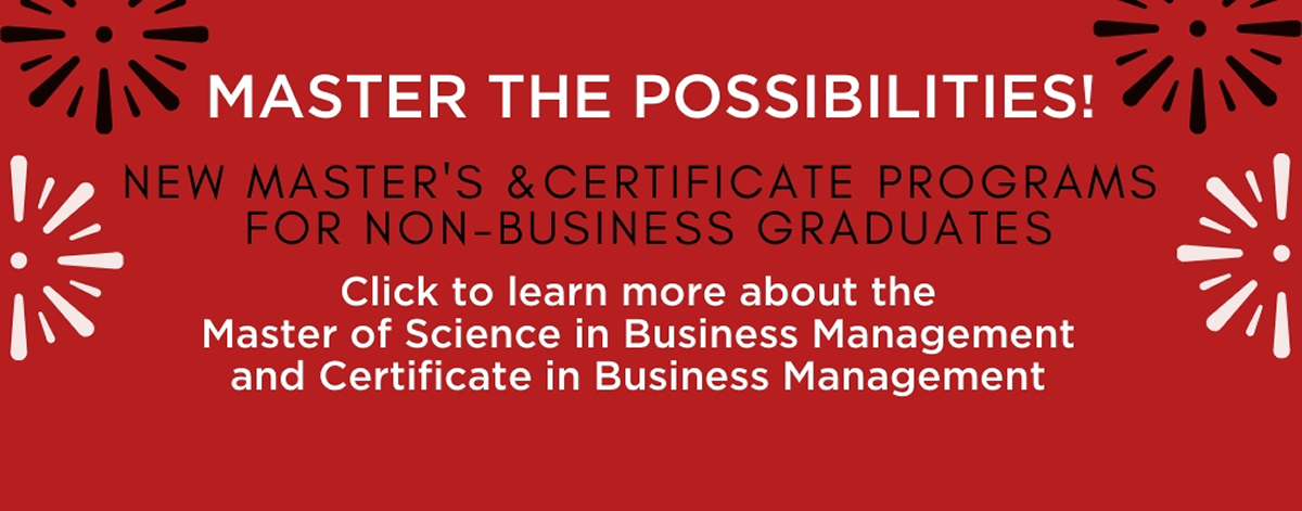 Learn more about the new Master's of Science in Business Management and Certificate in Management for non-business majors!
