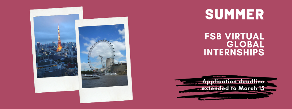 Two snapshots of Tokyo Skyline and London Eye; Text: Summer FSB Virtual Global Internships Application deadline extended to March 15