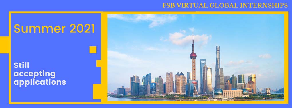 Photo of Shanghai skyline Text: FSB Virtual Global Internships Summer Still accepting applications