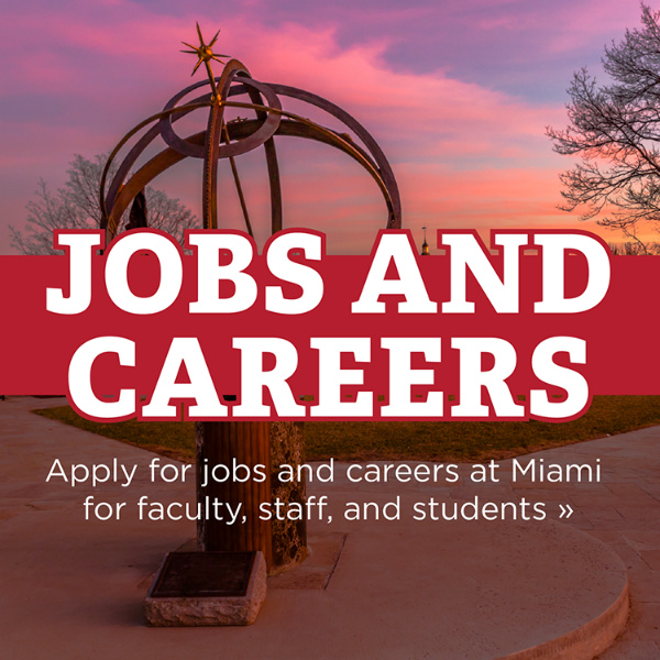 Jobs and Careers. Apply for jobs and careers at Miami for faculty, staff and students