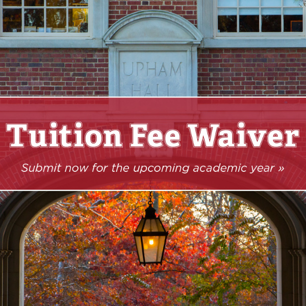 Tuition Fee Waiver-Submit now for upcoming academic year.