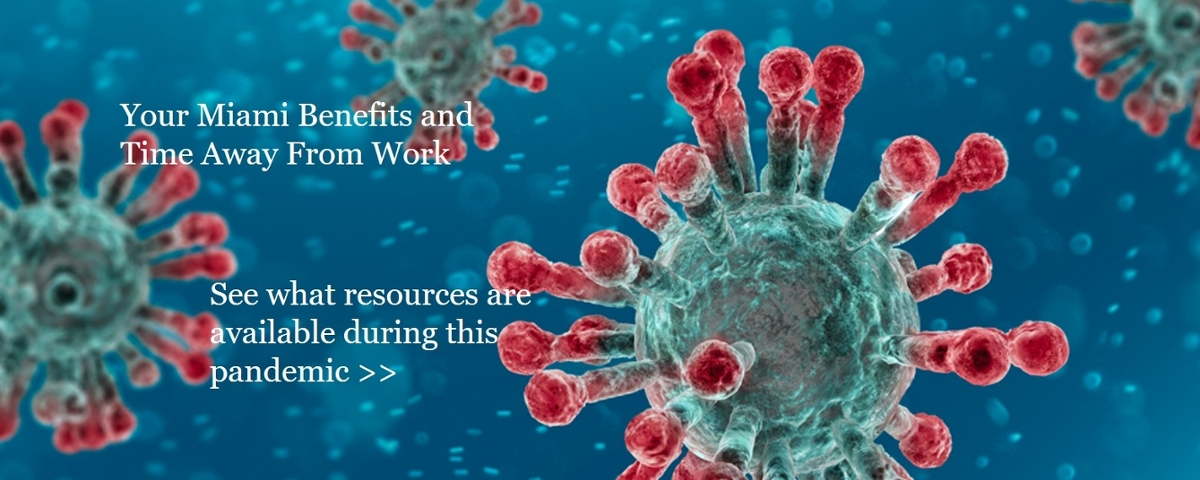 Your Miami Benefits and the Coronavirus (COVID-19). See what resources are available