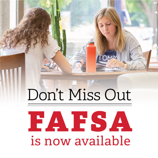 Don't Miss Out. FAFSA is now Available.