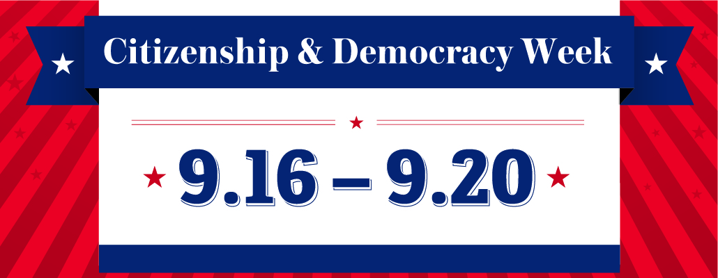 Citizen and Democracy Week. 9.16 - 9.20