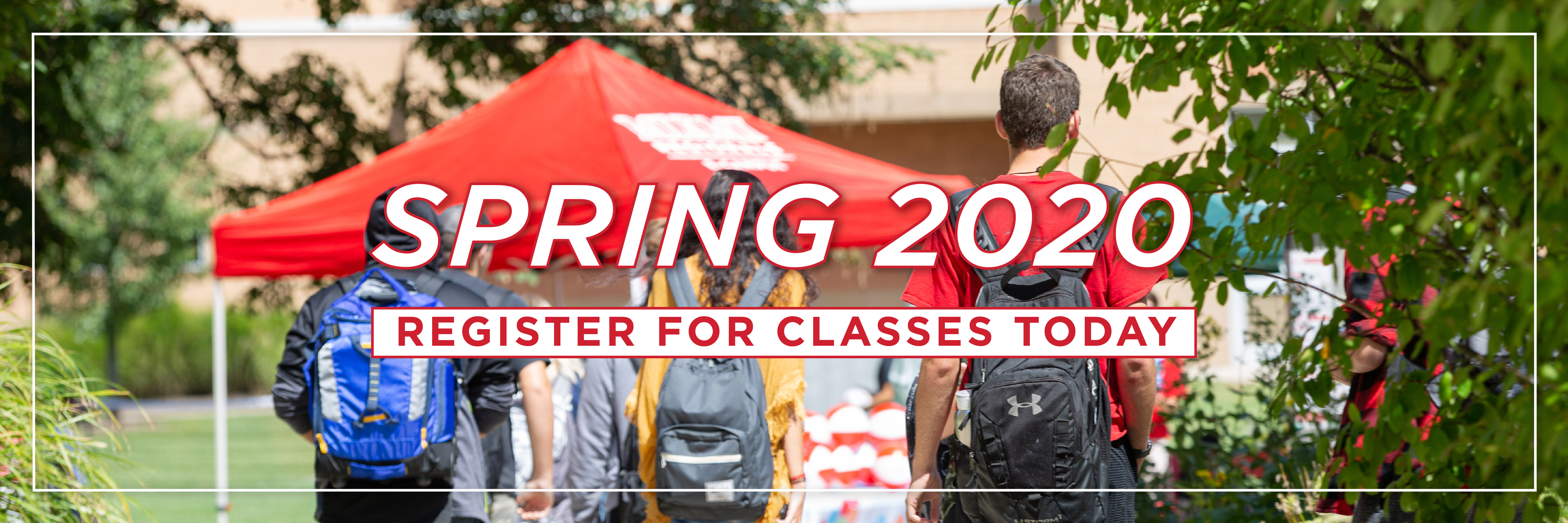 Spring 2020. Register for Classes Today