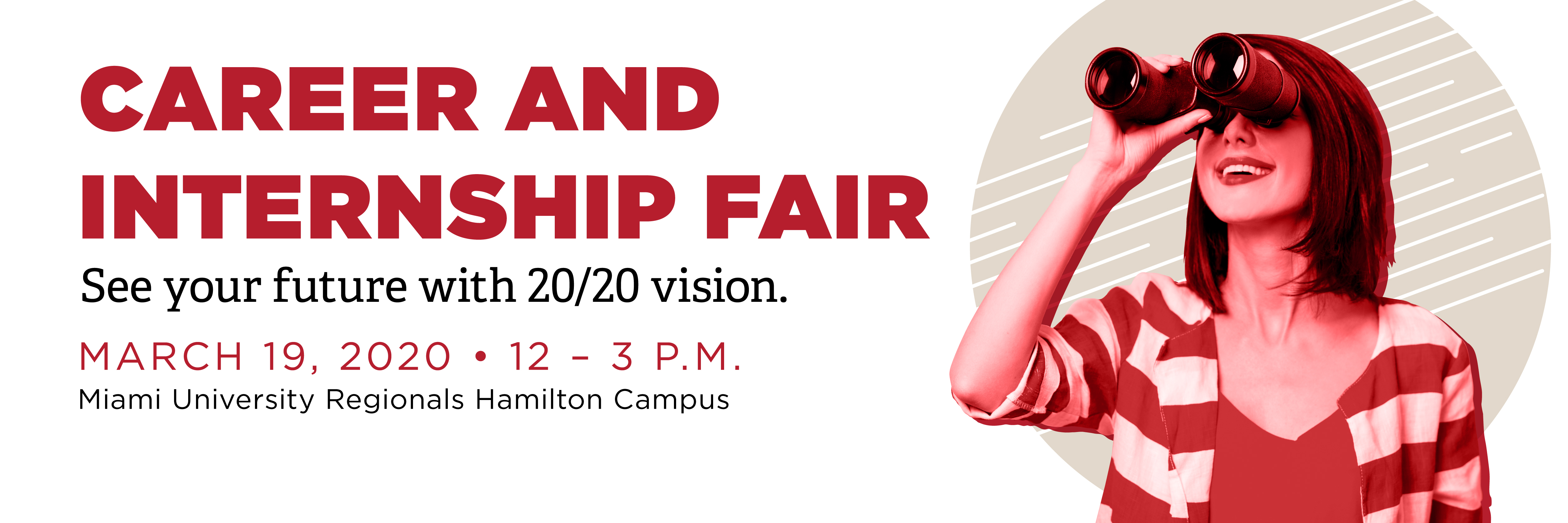 Career and Internship Fair. See Your Future with 20/20 Vision.