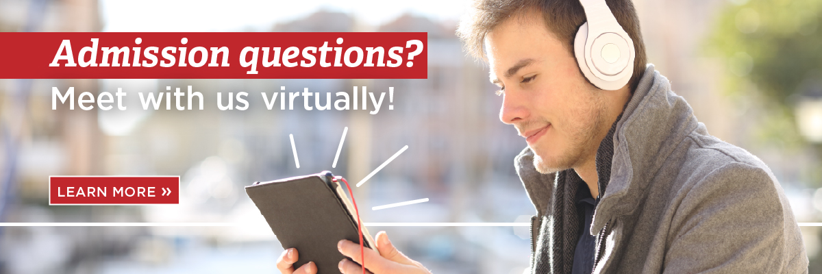 Admission questions? meet with us virtually.