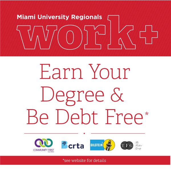 Earn Your Degree and Be Debt Free. work+ program *see website for details.