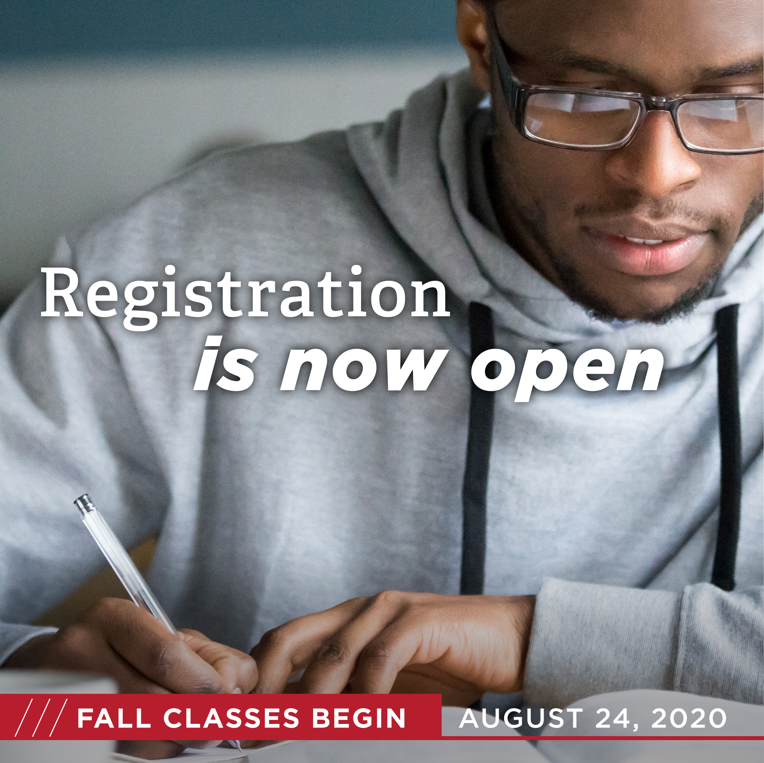 Registration is now open. Fall classes begin August 24.