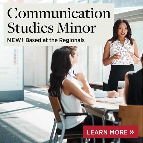Communication Studies Minor. New! Based at the Regionals. Learn More.