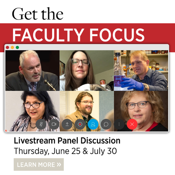 Get the Faculty Focus. Live Stream Panel Discussion on Thursday June 25. Learn More