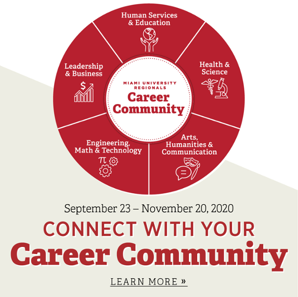 September 23 - November 20. Connect with Your Career Community. Learn More.