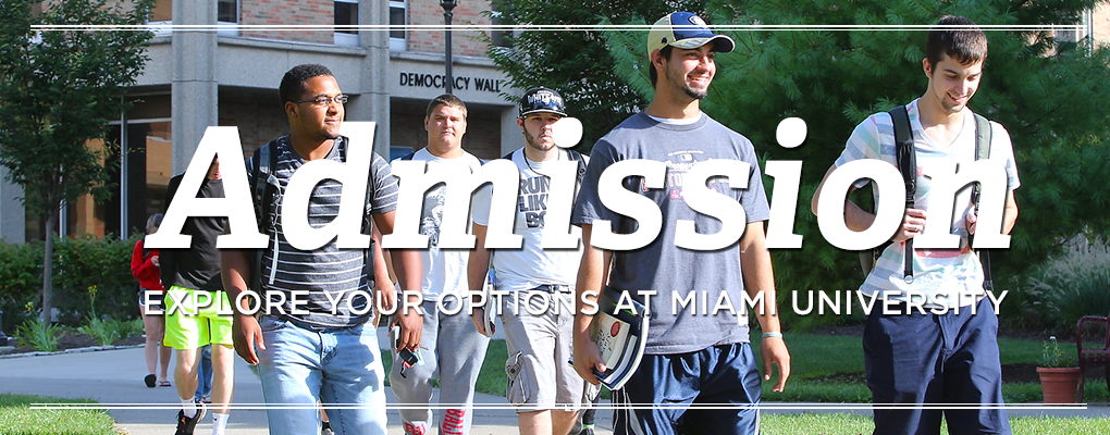 Admission. Explore Your Options at Miami University. Students walking in the quad of Hamilton.