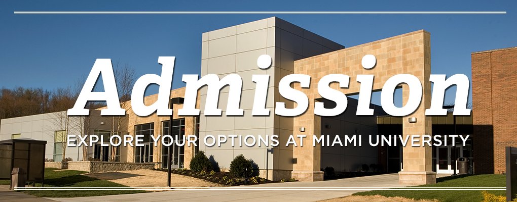 Admission. Explore Your Options at Miami University. Johnston Hall on the Middletown Campus
