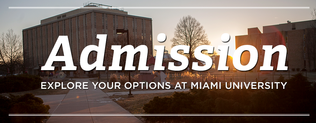 Admission. Explore Your Options at Miami University. Sunset coming down behind Mosler Hall on the Hamilton Campus.